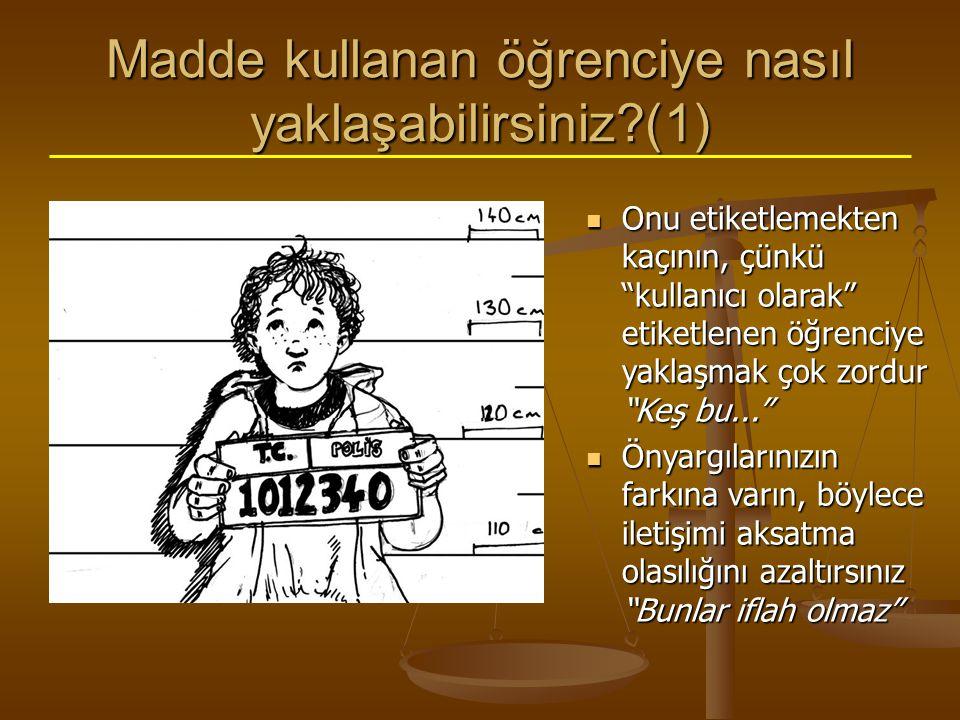 Madde kullanan öğrenciye nasıl yaklaşabilirsiniz (1)