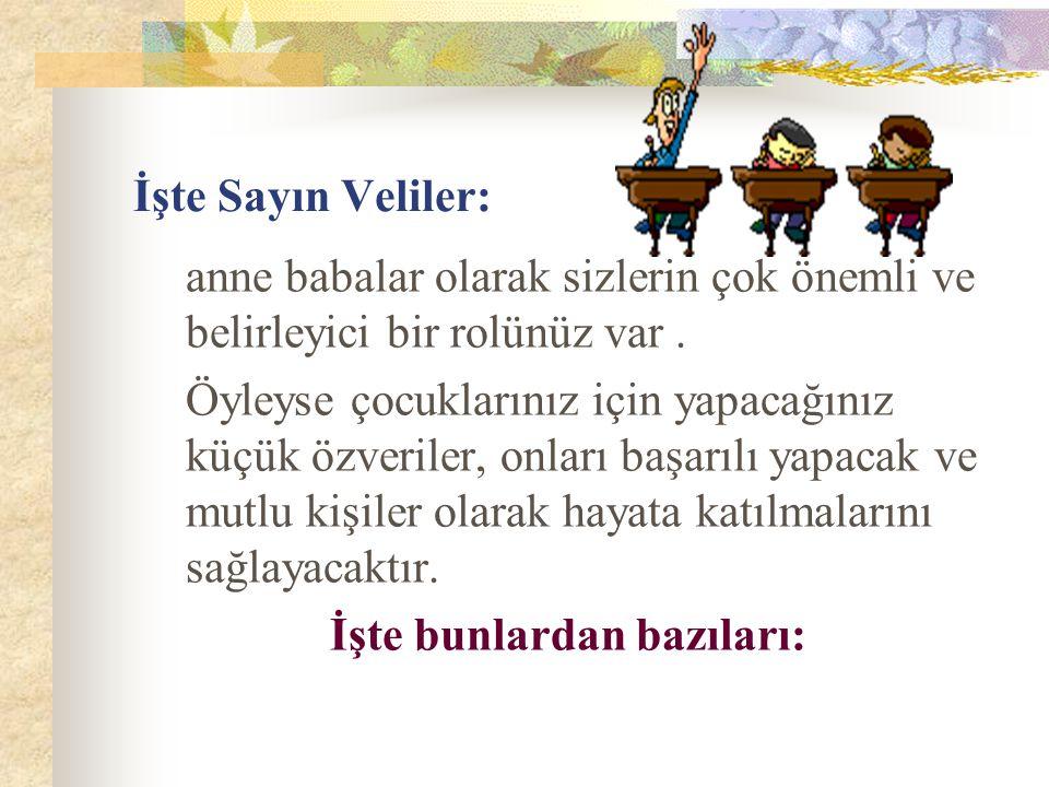 İşte Sayın Veliler: