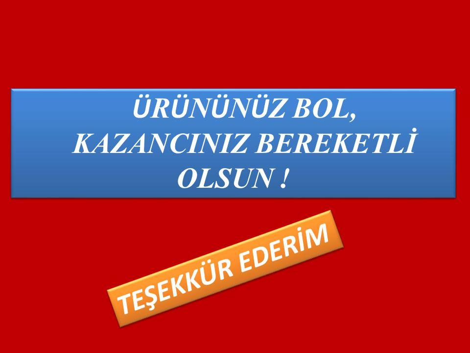 KAZANCINIZ BEREKETLİ OLSUN !