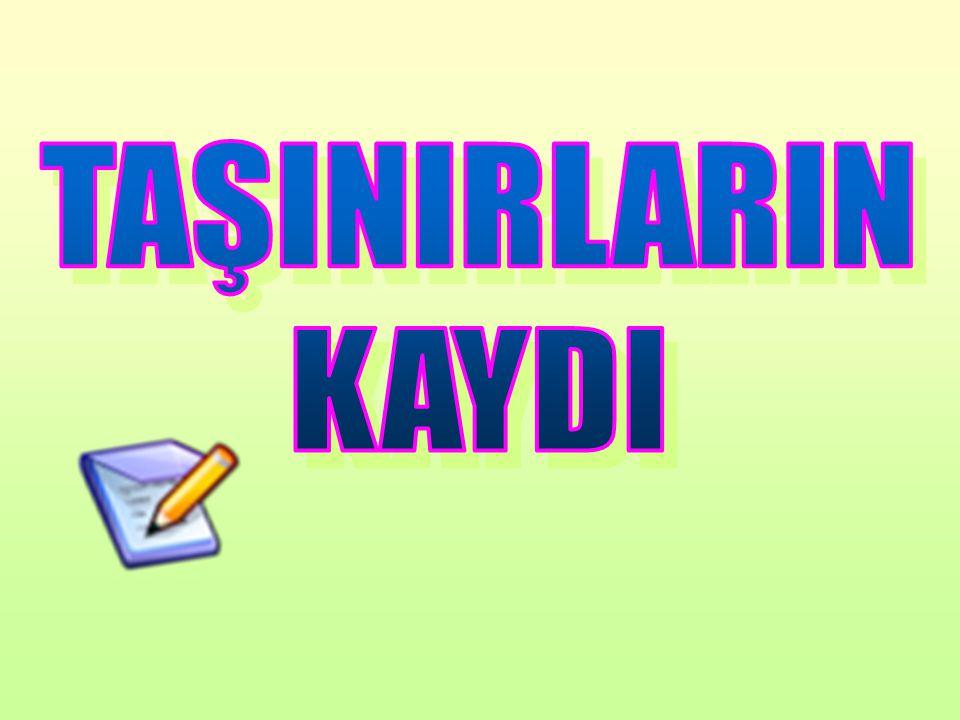 TAŞINIRLARIN KAYDI