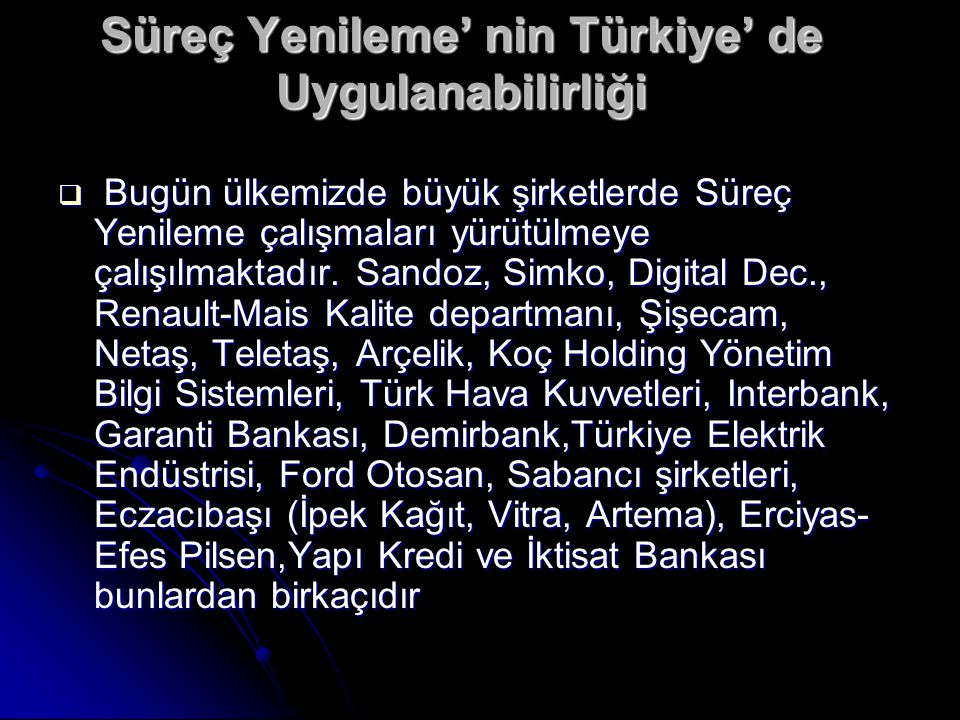 Süreç Yenileme' nin Türkiye' de Uygulanabilirliği