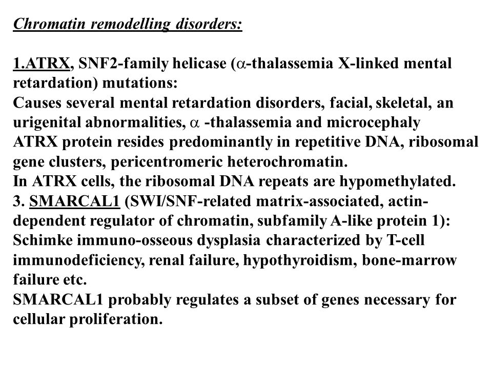 Chromatin remodelling disorders: