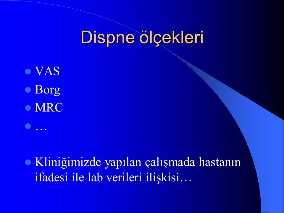 Dispne ölçekleri VAS Borg MRC …