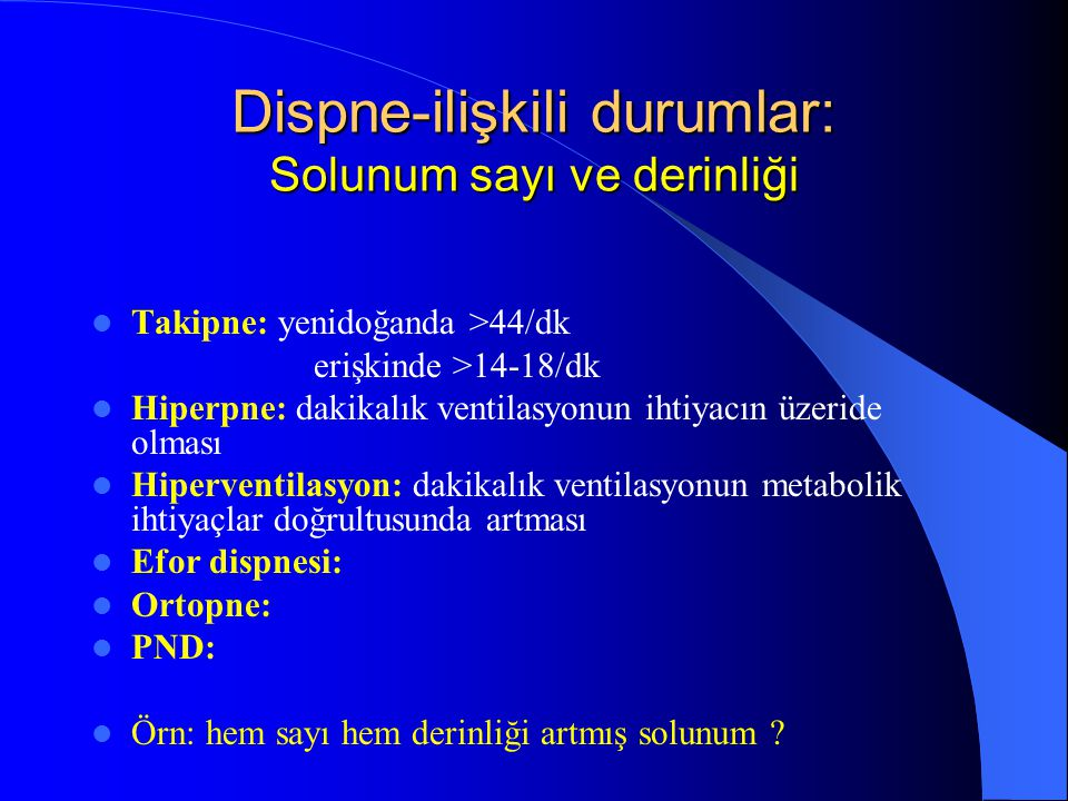 Dispne-ilişkili durumlar: Solunum sayı ve derinliği