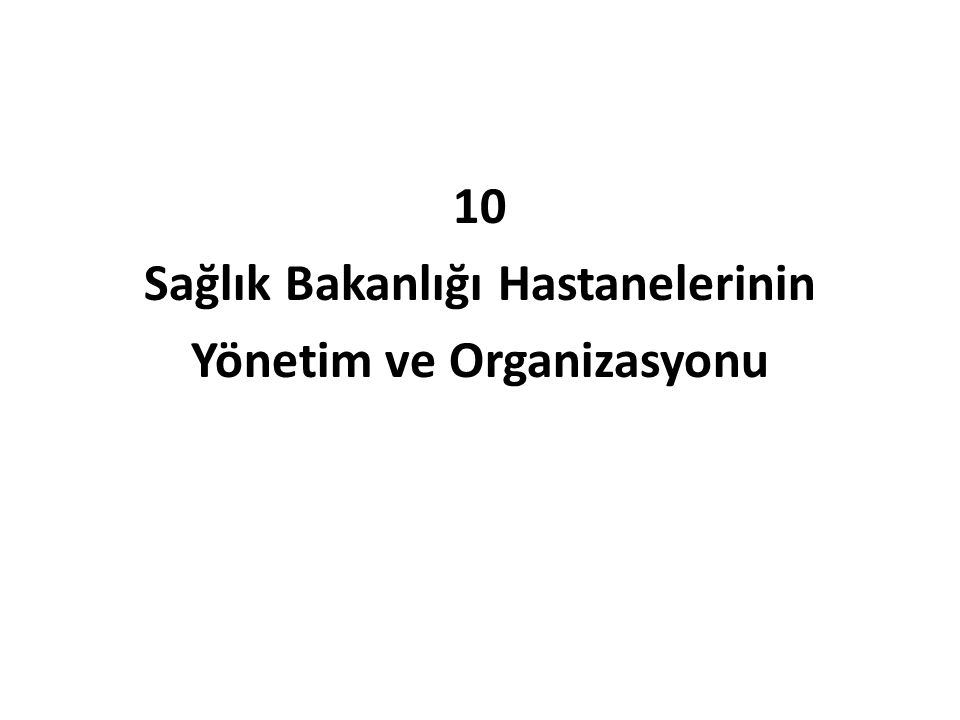 Sağlık Bakanlığı Hastanelerinin Yönetim ve Organizasyonu