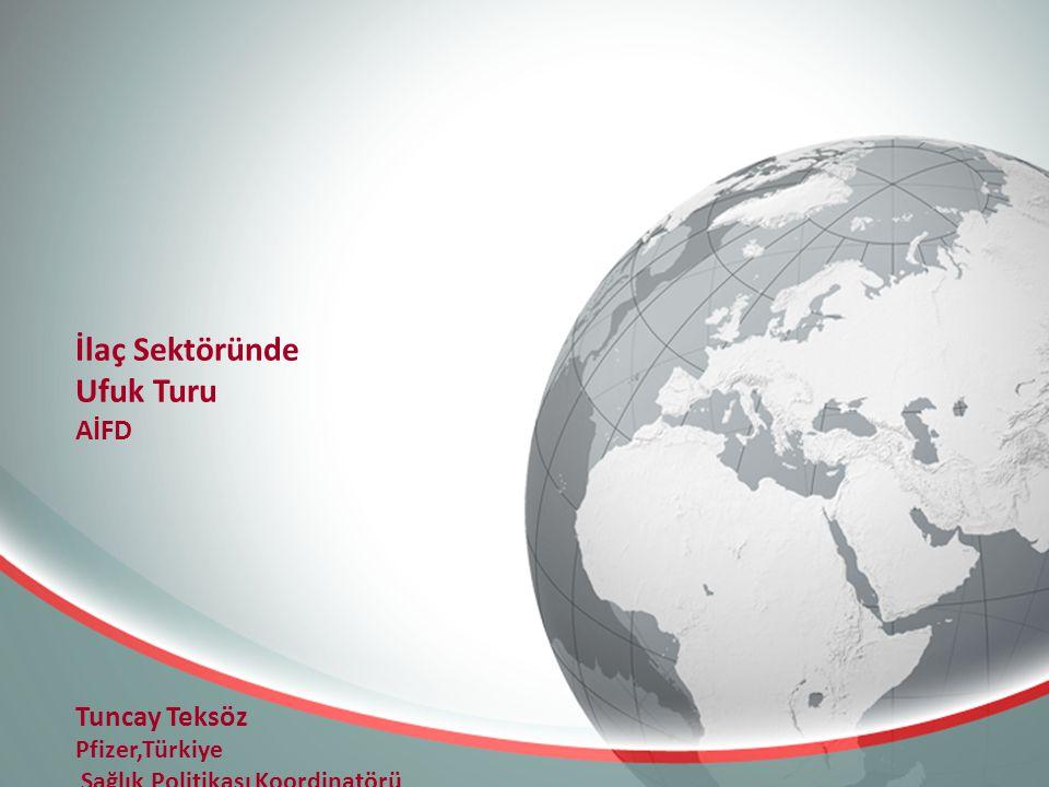 İlaç Sektöründe Ufuk Turu AİFD Tuncay Teksöz Pfizer,Türkiye