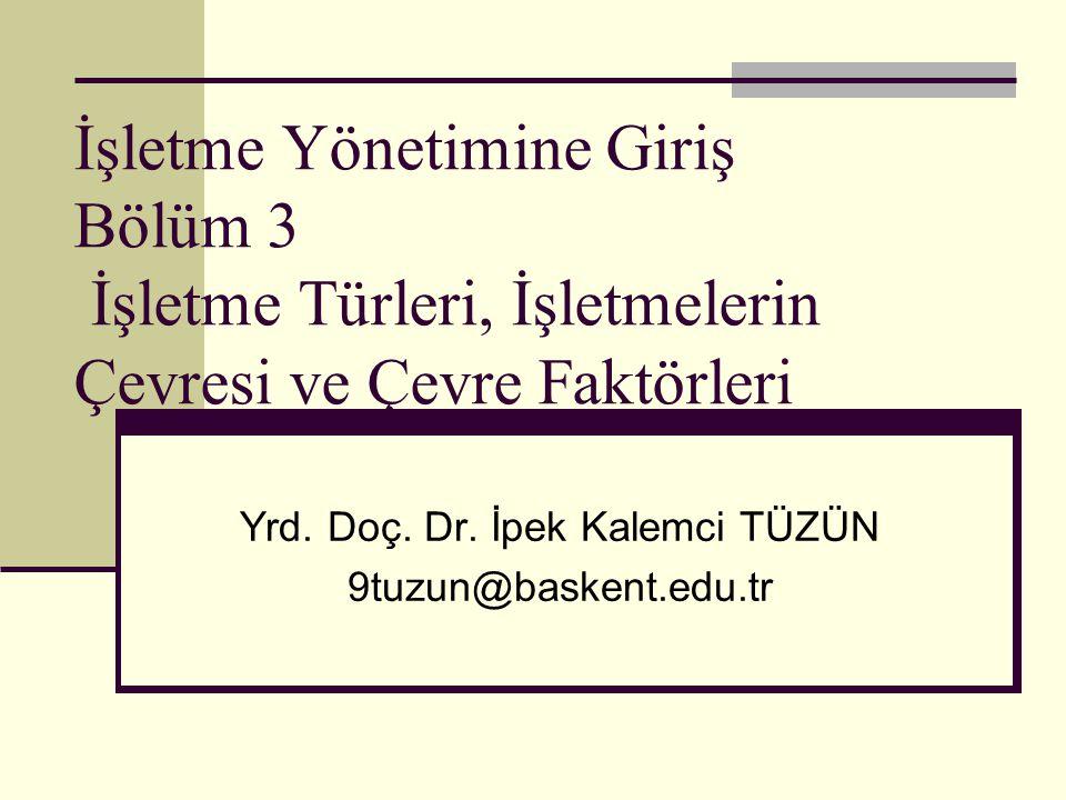 Yrd. Doç. Dr. İpek Kalemci TÜZÜN 9tuzun@baskent.edu.tr