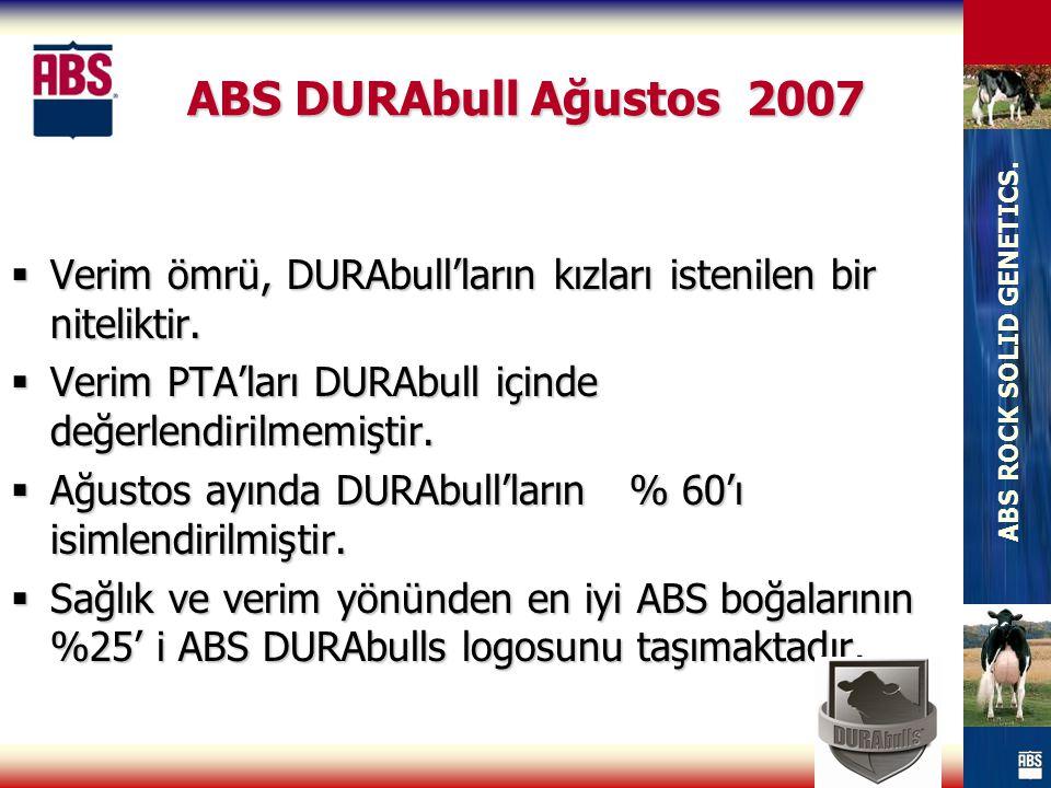ABS DURAbull Ağustos 2007 Verim ömrü, DURAbull'ların kızları istenilen bir niteliktir. Verim PTA'ları DURAbull içinde değerlendirilmemiştir.
