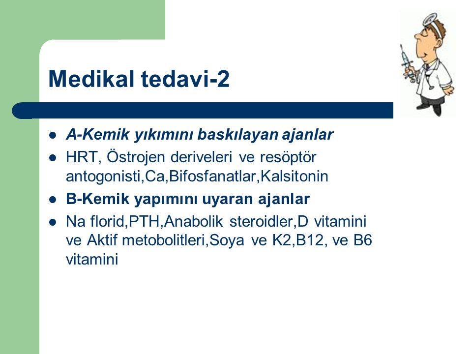 Medikal tedavi-2 A-Kemik yıkımını baskılayan ajanlar