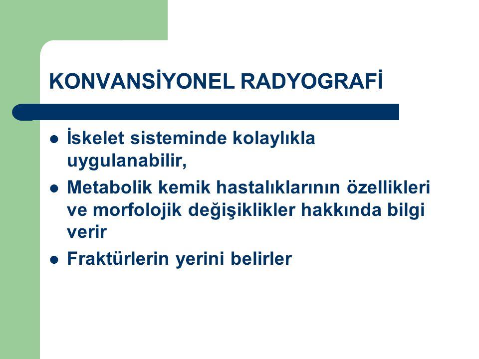 KONVANSİYONEL RADYOGRAFİ
