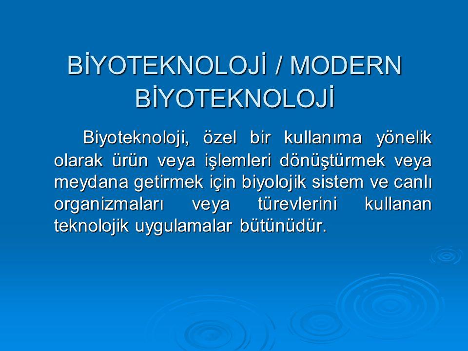 BİYOTEKNOLOJİ / MODERN BİYOTEKNOLOJİ