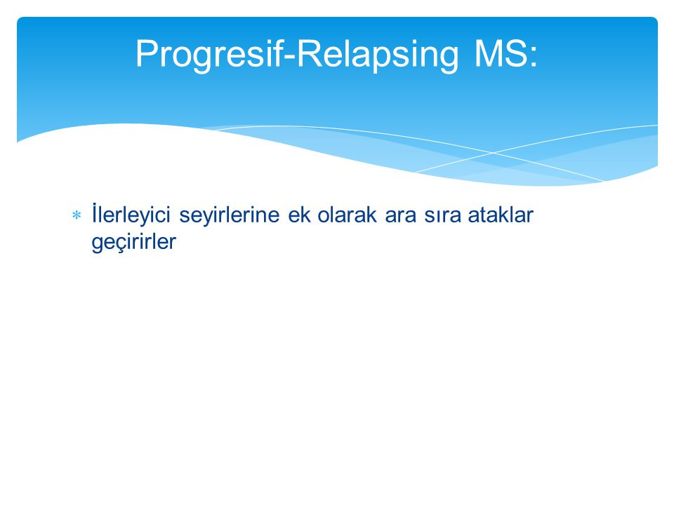 Progresif-Relapsing MS: