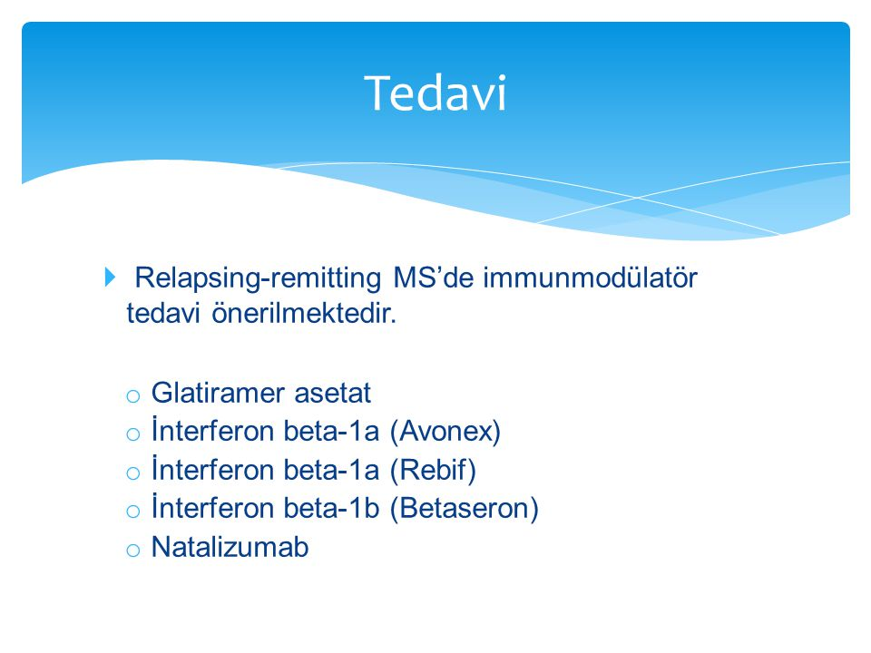 Tedavi Relapsing-remitting MS'de immunmodülatör tedavi önerilmektedir.