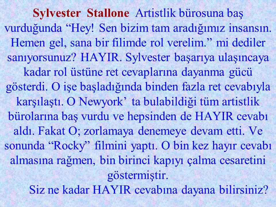 Sylvester Stallone Artistlik bürosuna baş vurduğunda Hey