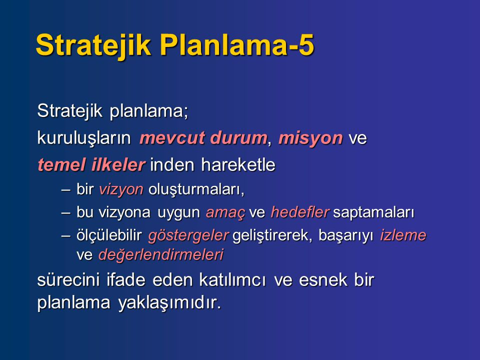 Stratejik Planlama-5 Stratejik planlama;