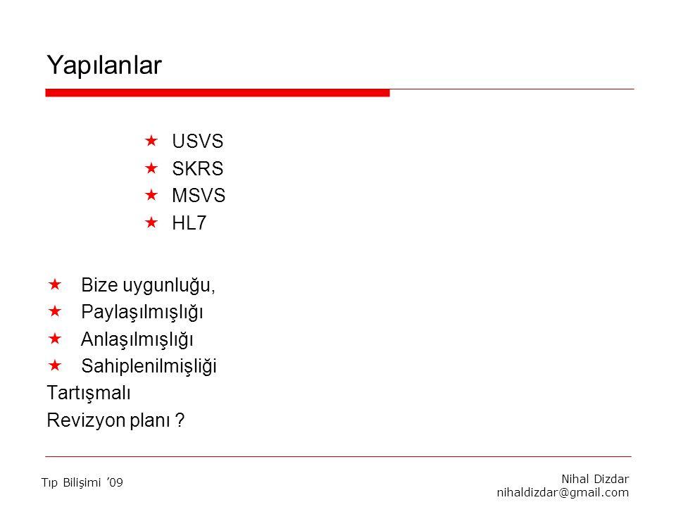 Yapılanlar USVS SKRS MSVS HL7 Bize uygunluğu, Paylaşılmışlığı