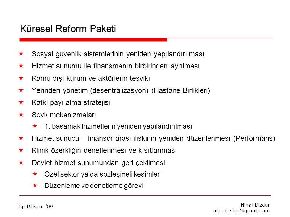 Küresel Reform Paketi Sosyal güvenlik sistemlerinin yeniden yapılandırılması. Hizmet sunumu ile finansmanın birbirinden ayrılması.