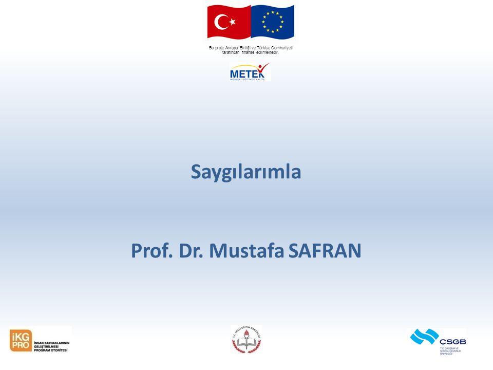 Saygılarımla Prof. Dr. Mustafa SAFRAN