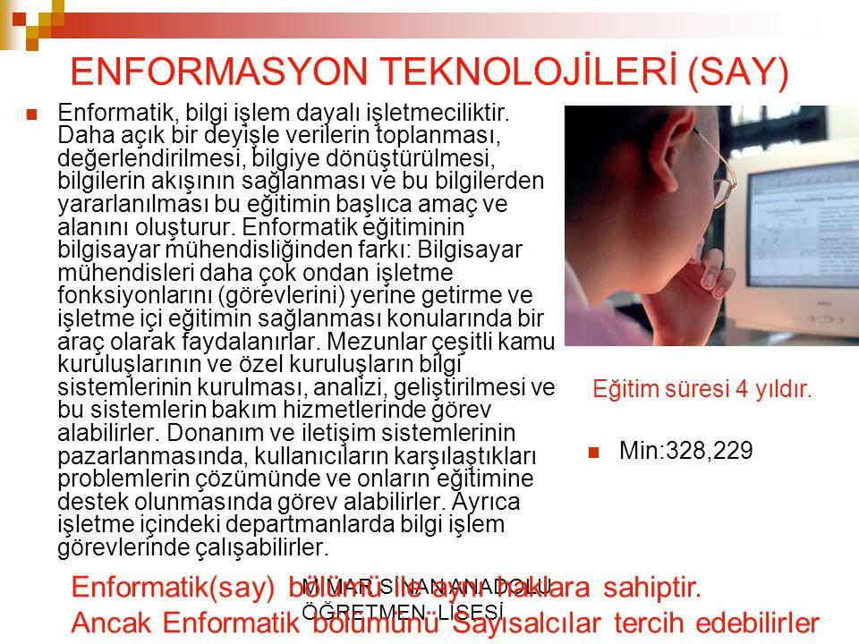 ENFORMASYON TEKNOLOJİLERİ (SAY)