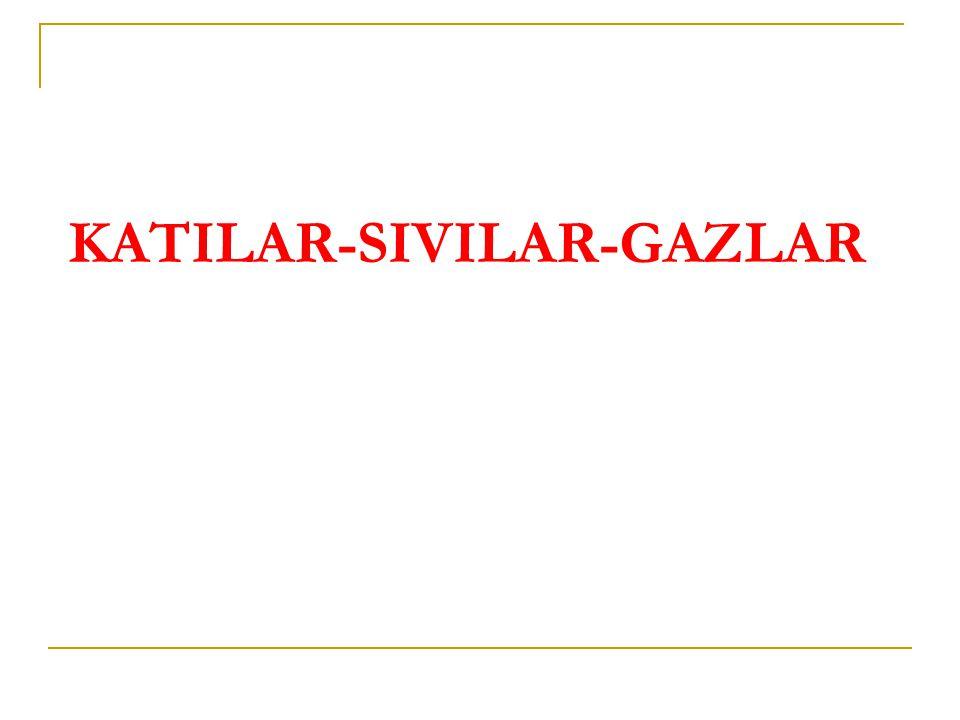 KATILAR-SIVILAR-GAZLAR