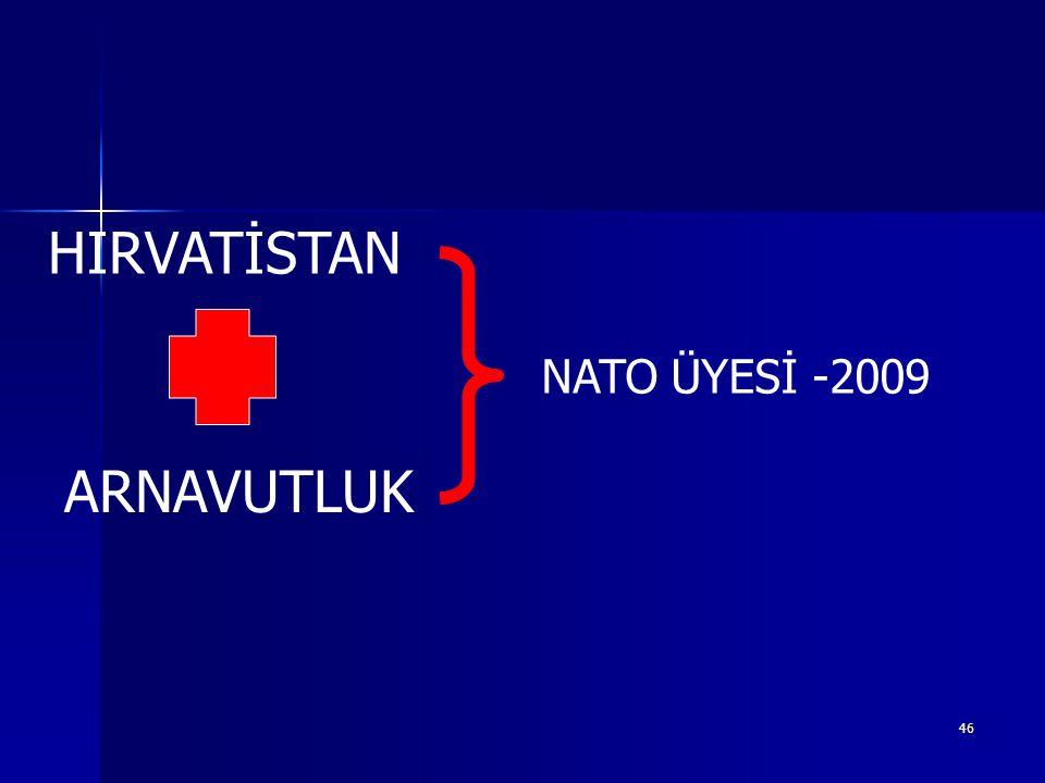 HIRVATİSTAN NATO ÜYESİ -2009 ARNAVUTLUK