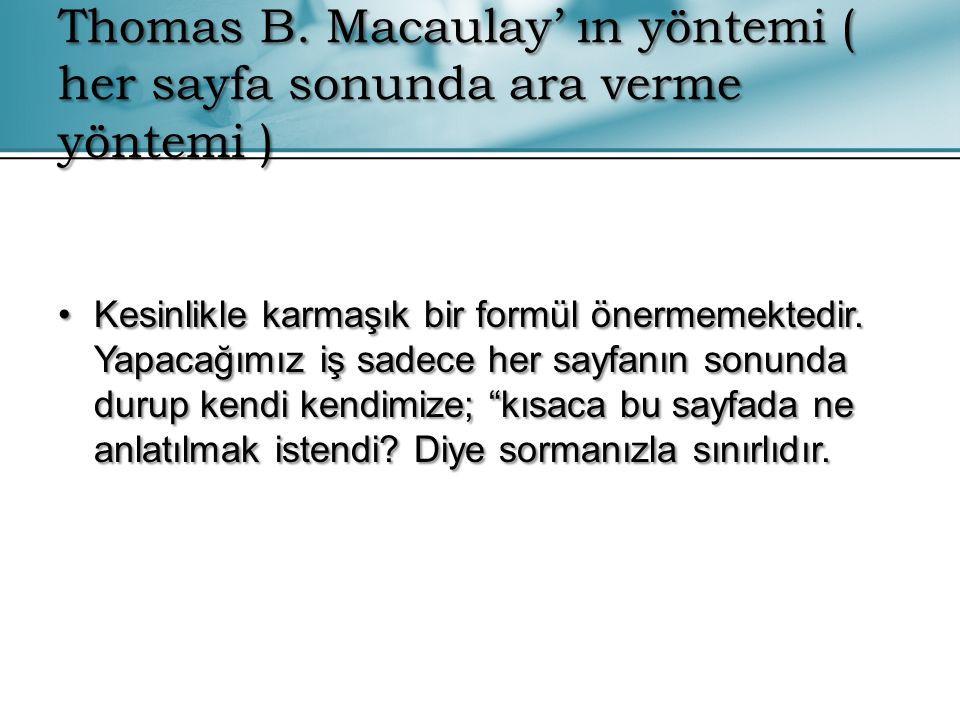 Thomas B. Macaulay' ın yöntemi ( her sayfa sonunda ara verme yöntemi )