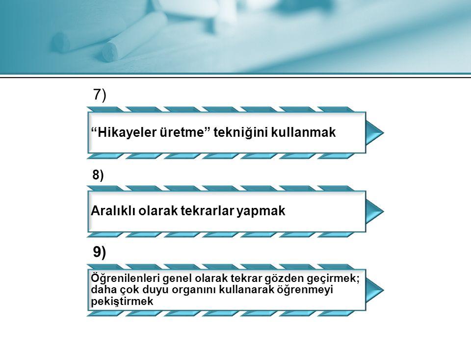 7) 9) Hikayeler üretme tekniğini kullanmak 8)