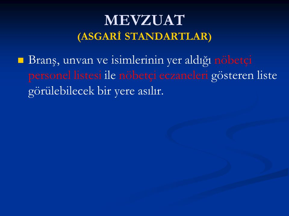 MEVZUAT (ASGARİ STANDARTLAR)