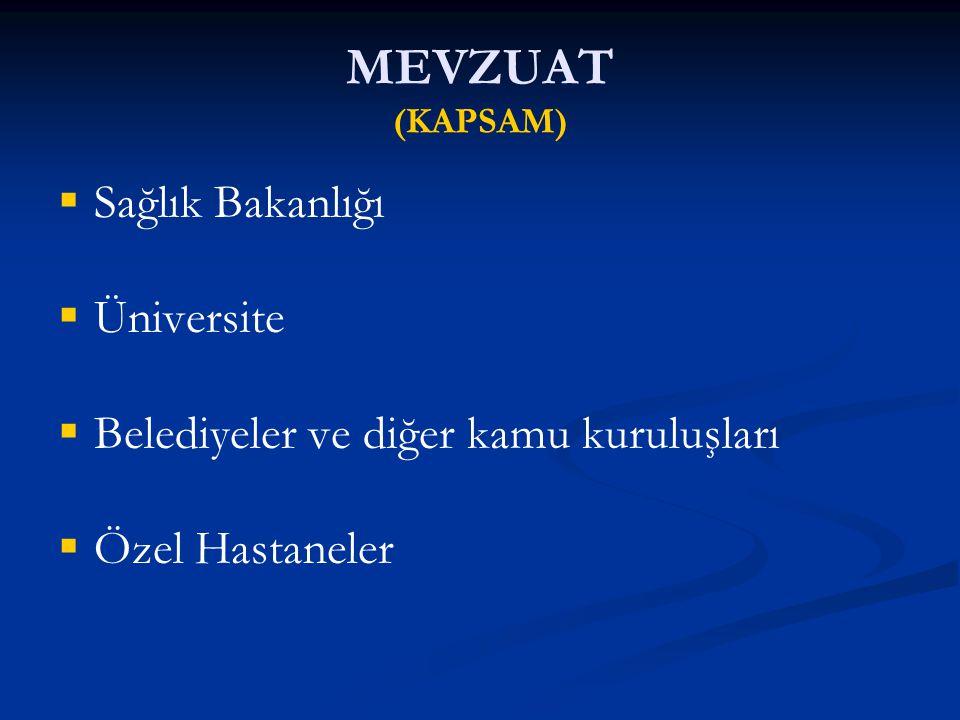 MEVZUAT (KAPSAM) Sağlık Bakanlığı Üniversite