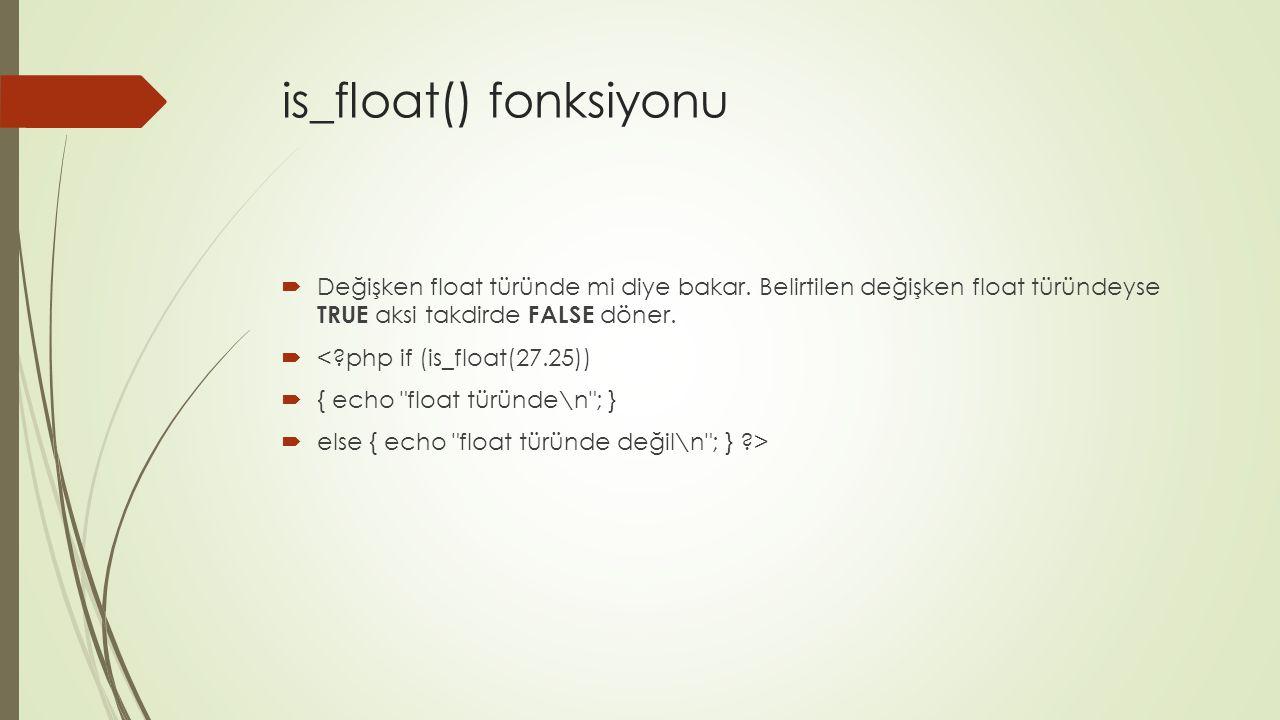 is_float() fonksiyonu