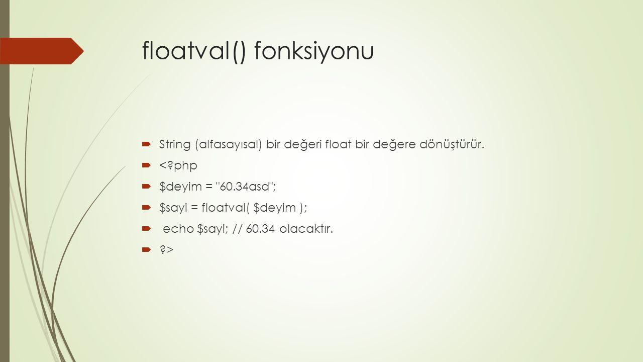 floatval() fonksiyonu