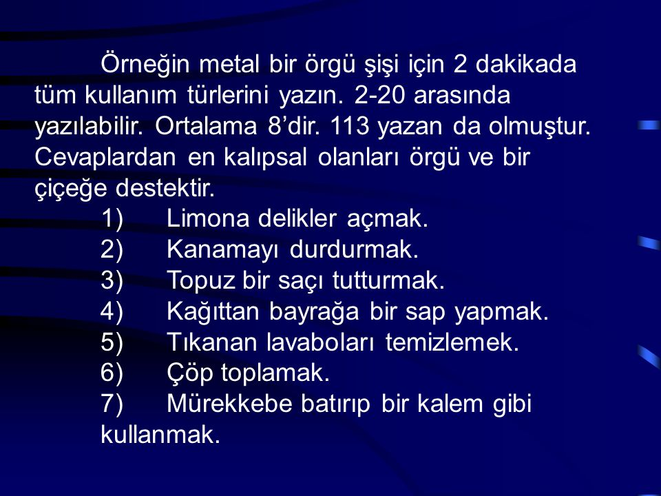 Örneğin metal bir örgü şişi için 2 dakikada tüm kullanım türlerini yazın. 2-20 arasında yazılabilir. Ortalama 8'dir. 113 yazan da olmuştur.
