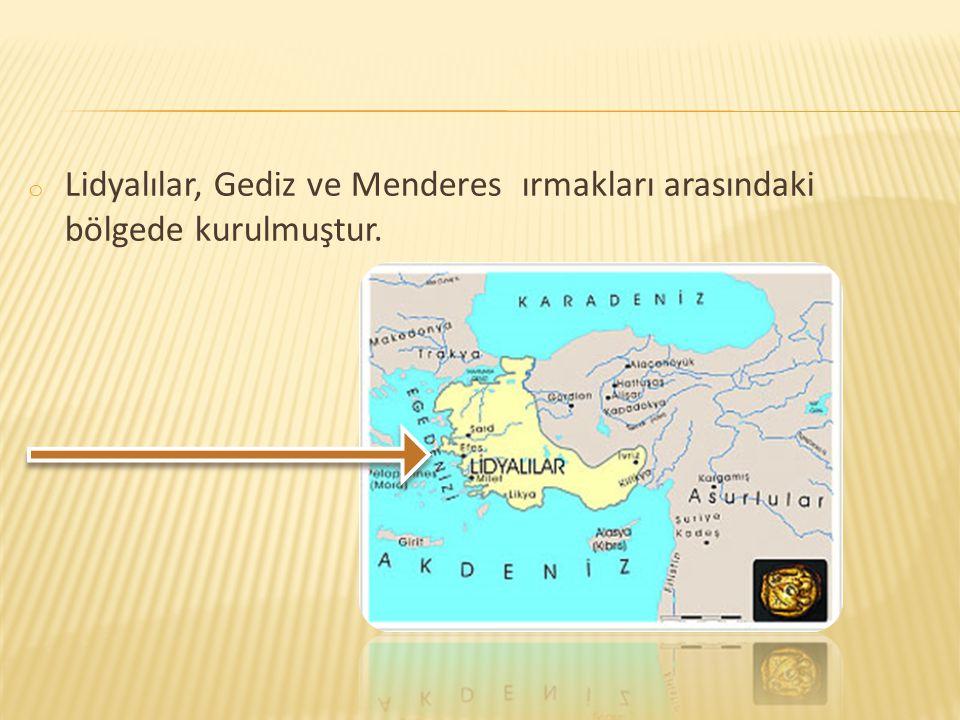 Lidyalılar, Gediz ve Menderes ırmakları arasındaki bölgede kurulmuştur.