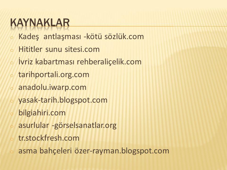 kaynaklar Kadeş antlaşması -kötü sözlük.com Hititler sunu sitesi.com
