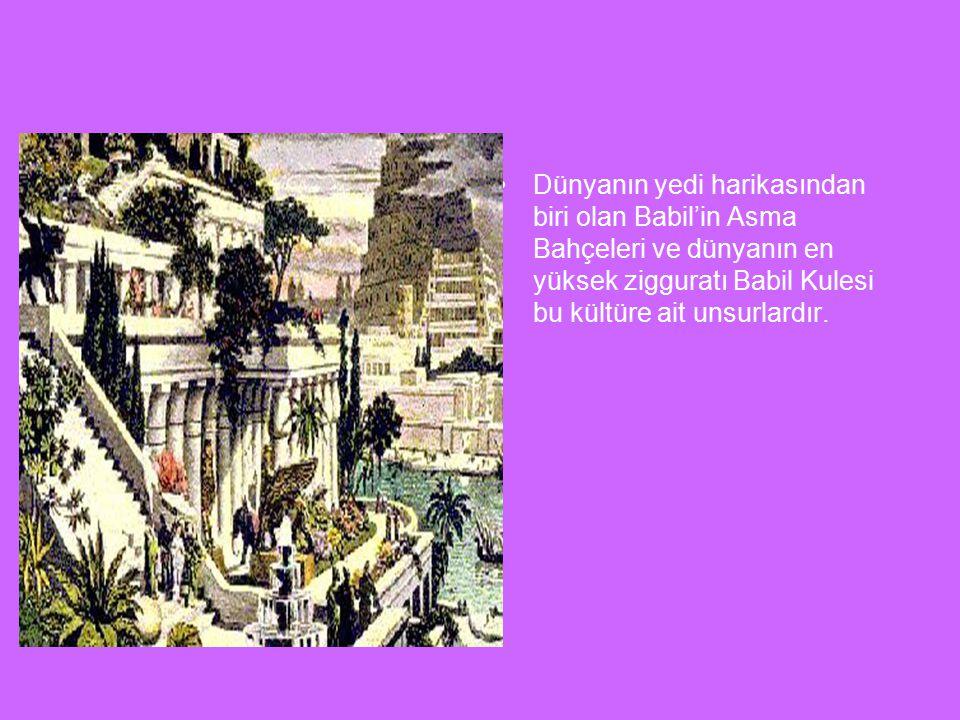 Dünyanın yedi harikasından biri olan Babil'in Asma Bahçeleri ve dünyanın en yüksek zigguratı Babil Kulesi bu kültüre ait unsurlardır.