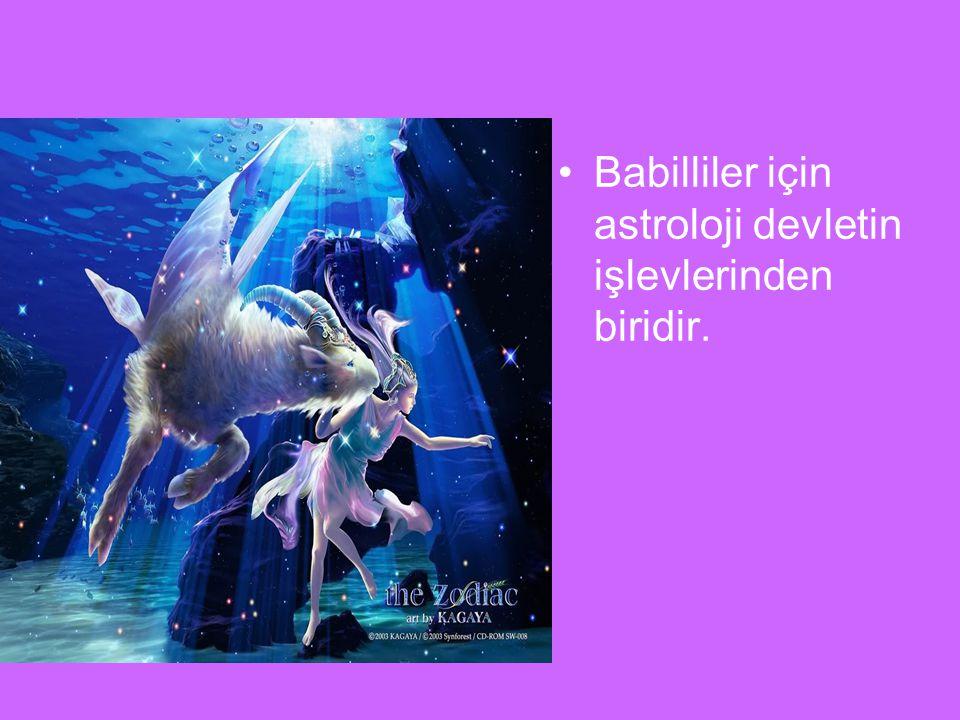 Babilliler için astroloji devletin işlevlerinden biridir.