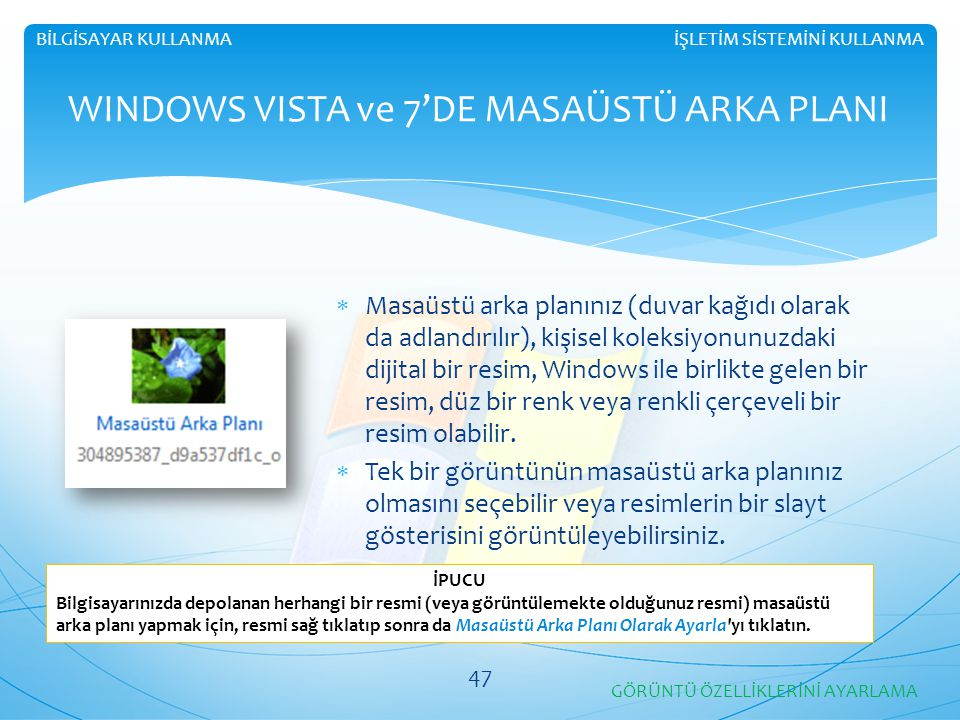 WINDOWS VISTA ve 7'DE MASAÜSTÜ ARKA PLANI