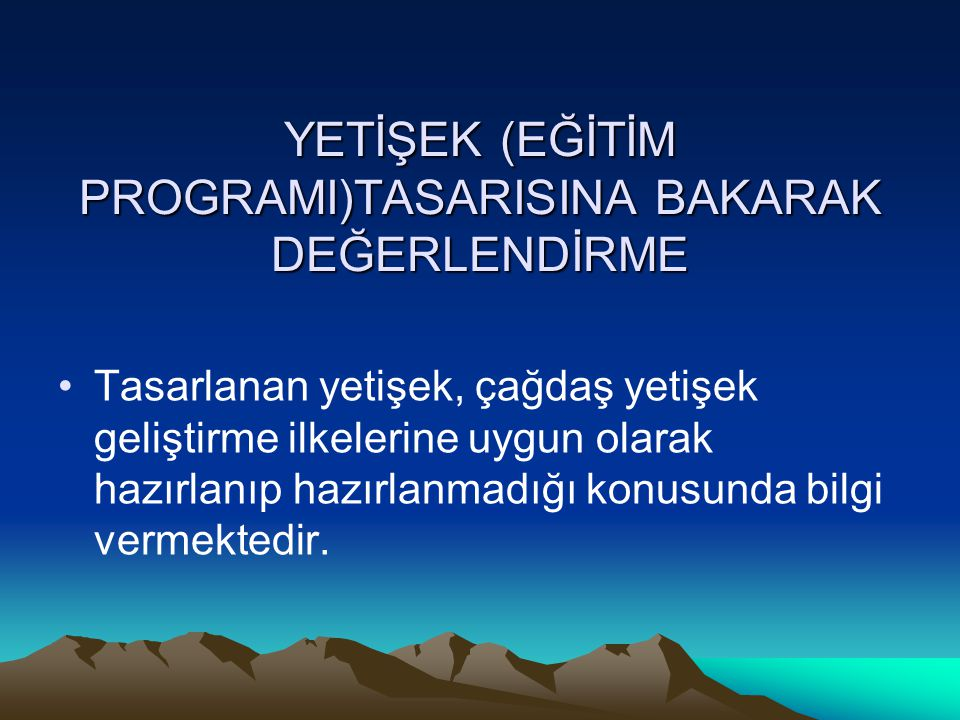 YETİŞEK (EĞİTİM PROGRAMI)TASARISINA BAKARAK DEĞERLENDİRME