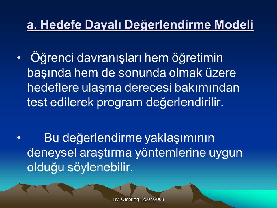 a. Hedefe Dayalı Değerlendirme Modeli