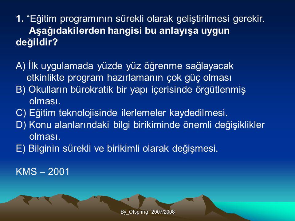 1. Eğitim programının sürekli olarak geliştirilmesi gerekir.