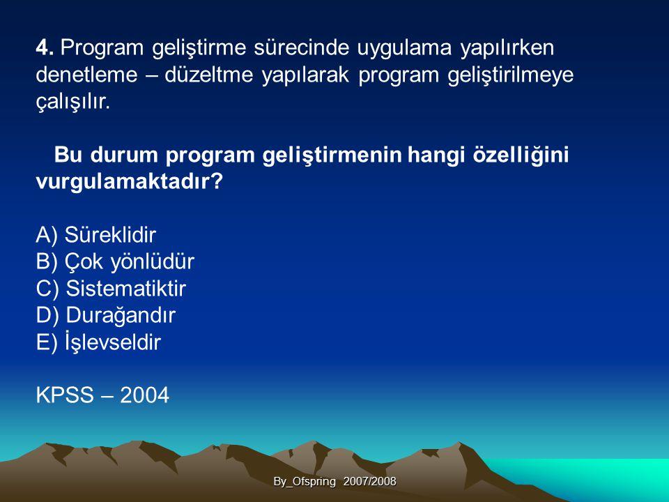 Bu durum program geliştirmenin hangi özelliğini vurgulamaktadır