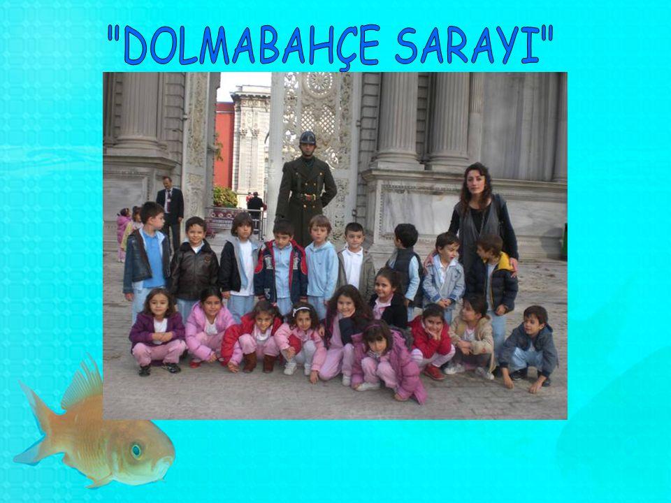 DOLMABAHÇE SARAYI