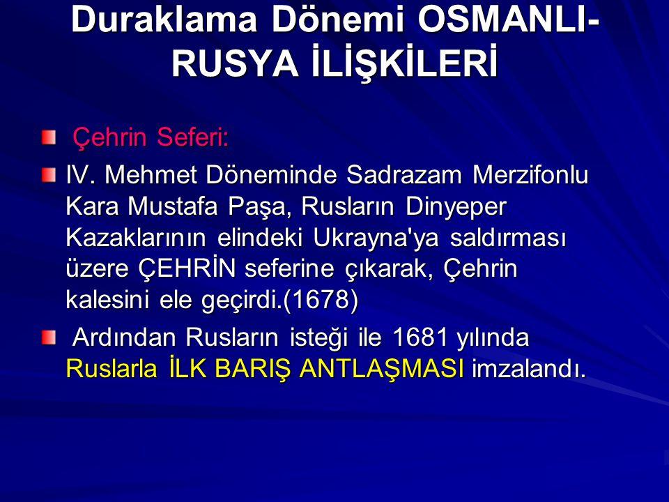 Duraklama Dönemi OSMANLI-RUSYA İLİŞKİLERİ