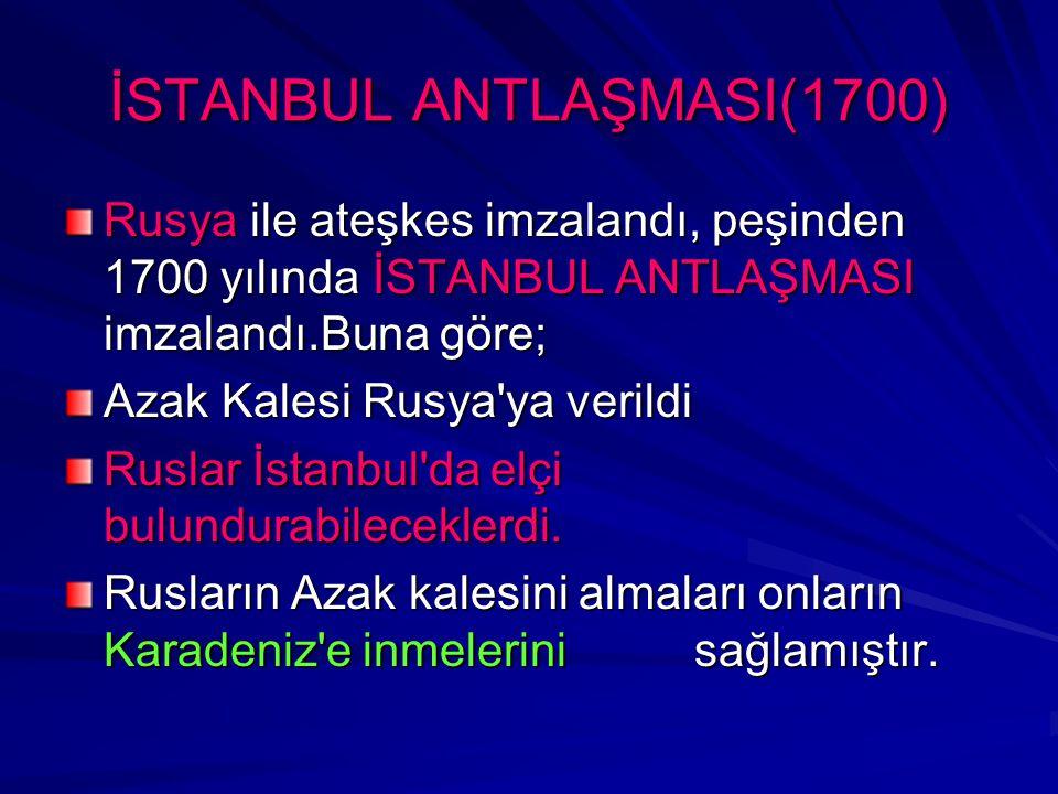 İSTANBUL ANTLAŞMASI(1700)