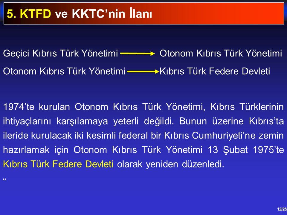 5. KTFD ve KKTC'nin İlanı Geçici Kıbrıs Türk Yönetimi Otonom Kıbrıs Türk Yönetimi.