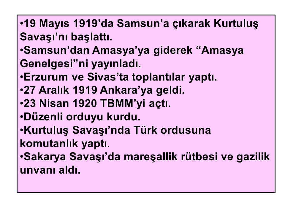 19 Mayıs 1919'da Samsun'a çıkarak Kurtuluş Savaşı'nı başlattı.