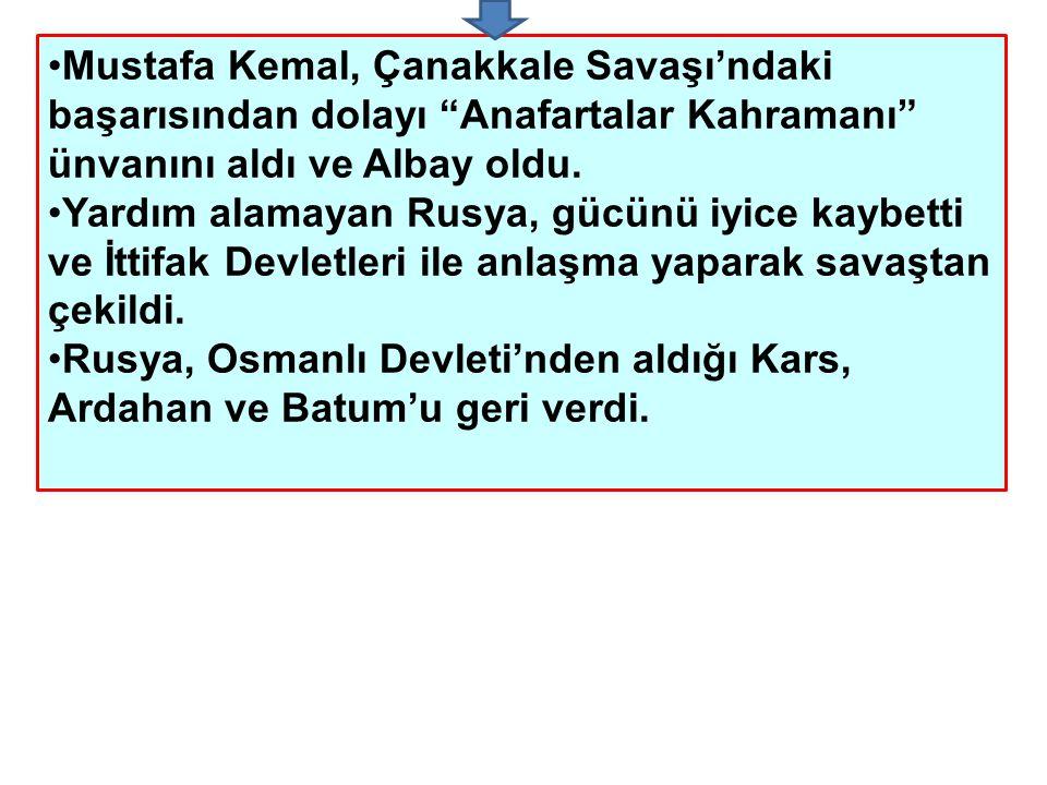 Mustafa Kemal, Çanakkale Savaşı'ndaki başarısından dolayı Anafartalar Kahramanı ünvanını aldı ve Albay oldu.