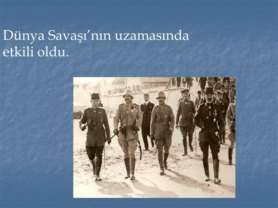 Dünya Savaşı'nın uzamasında etkili oldu.