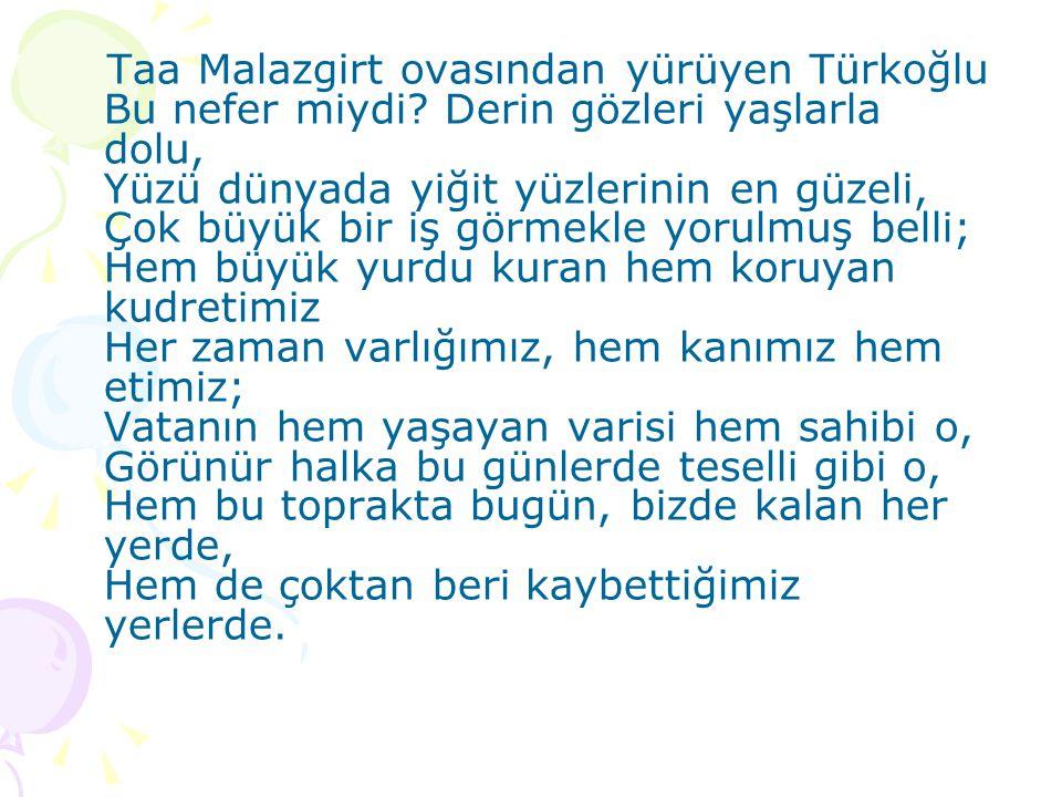 Taa Malazgirt ovasından yürüyen Türkoğlu Bu nefer miydi