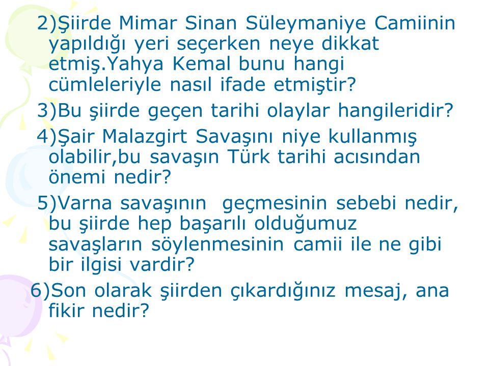 2)Şiirde Mimar Sinan Süleymaniye Camiinin yapıldığı yeri seçerken neye dikkat etmiş.Yahya Kemal bunu hangi cümleleriyle nasıl ifade etmiştir